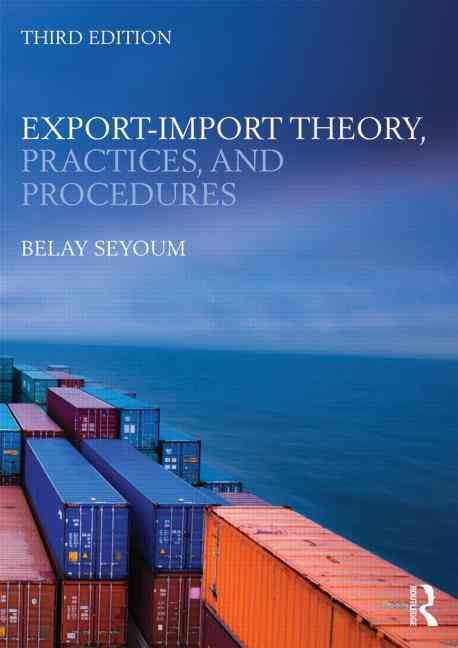 Export-Import Theory, Practices, and Procedures By Seyoum, Belay