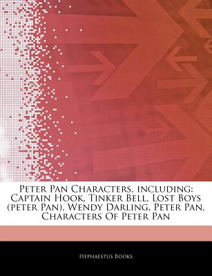 Hephaestus Books Articles on Peter Pan Characters, Including: Captain Hook, Tinker Bell, Lost Boys (Peter Pan), Wendy Darling, Peter Pan, Charact at Sears.com